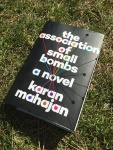 The Association of Small Bombs; Kara Mahajan