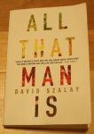 All That Man Is; David Szalay