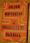 Underground Railroad; Colson Whitehead