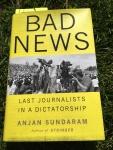 Bad News; Anjan Sundaram